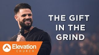 Download THE GIFT IN THE GRIND | Pastor Steven Furtick Mp3 and Videos