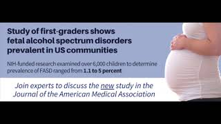 NIAAA Teleconference: Prevalence of Fetal Alcohol Spectrum Disorders Among U.S. Children