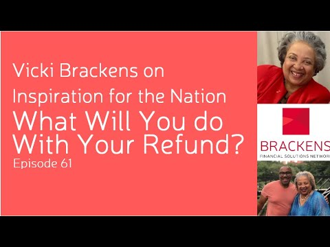 what-will-you-do-with-your-refund?--vicki-on-inspiration-for-the-nation-episode-61