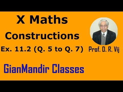 X Maths - Constructions - Ex. 11.2, Qns 5 to 7 by Sumit Sir