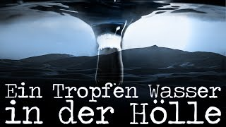 Ein Tropfen Wasser in der Hölle | Creepypasta German / Deutsch