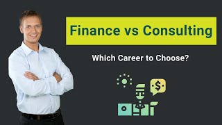 Finance vs Consulting | Which Career to Choose?