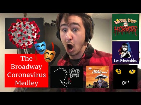The Broadway Coronavirus Medley (RECORDED 3/21, INFO OUTDATED, PLEASE WEAR MASKS!)