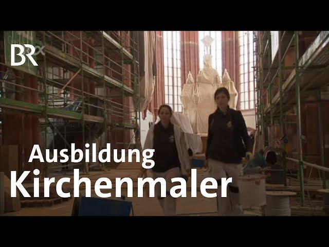 Maler/-in und Lackierer/-in (Kirchenmalerei) | Ich mach's | Ausbildung | Beruf | BR