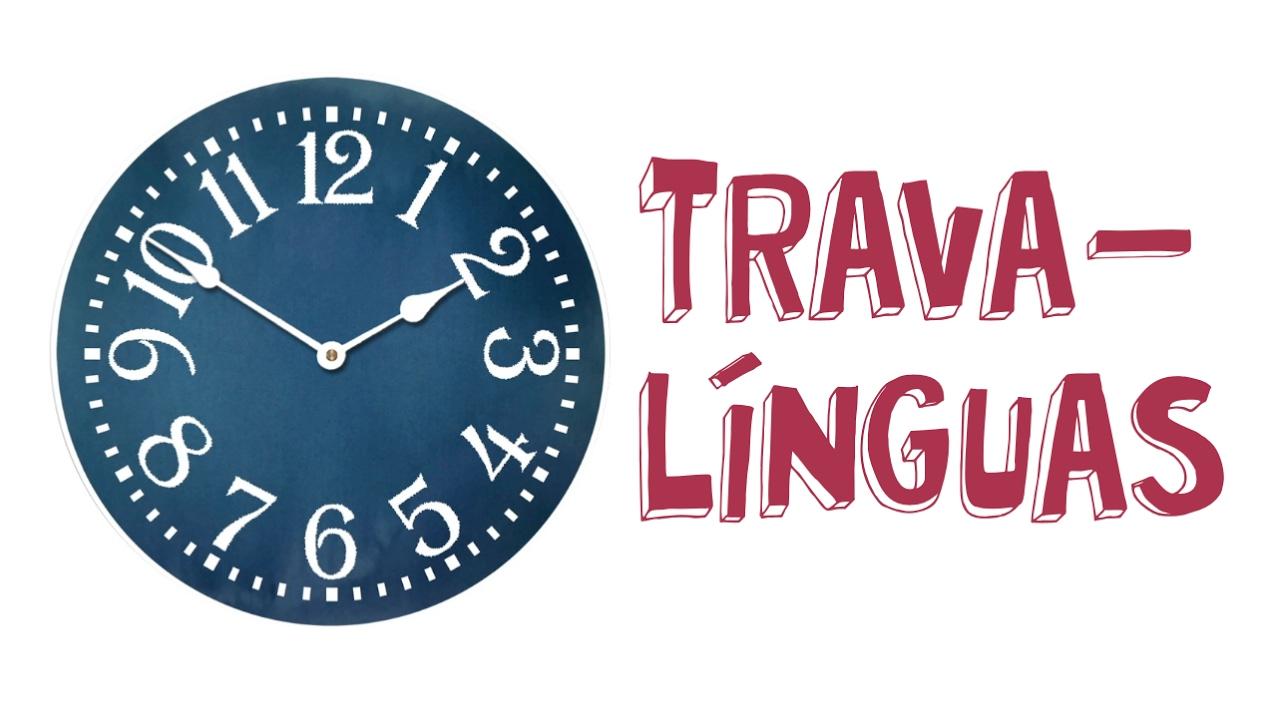 Trava-línguas (((tempo)))