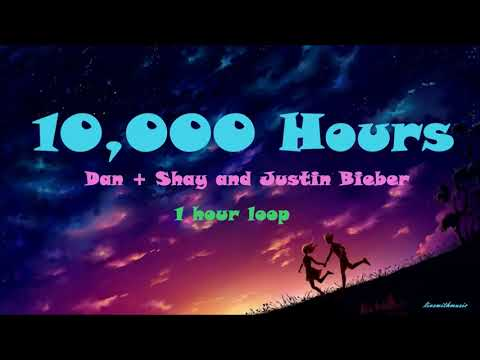 Dan + Shay and Justin Bieber - 10,000 Hours (1 Hour Loop)