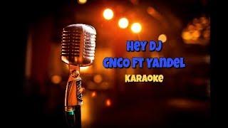 Video Hey Dj - CNCO ft Yandel (Karaoke) download MP3, 3GP, MP4, WEBM, AVI, FLV Oktober 2018