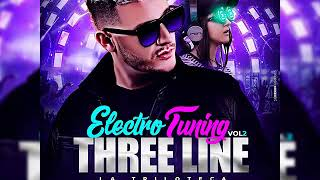 Electro Tuning 2019 Vol 2 THREE LINE LA TRILOTECA  Mixed By  DeeJey Yorman Guzman