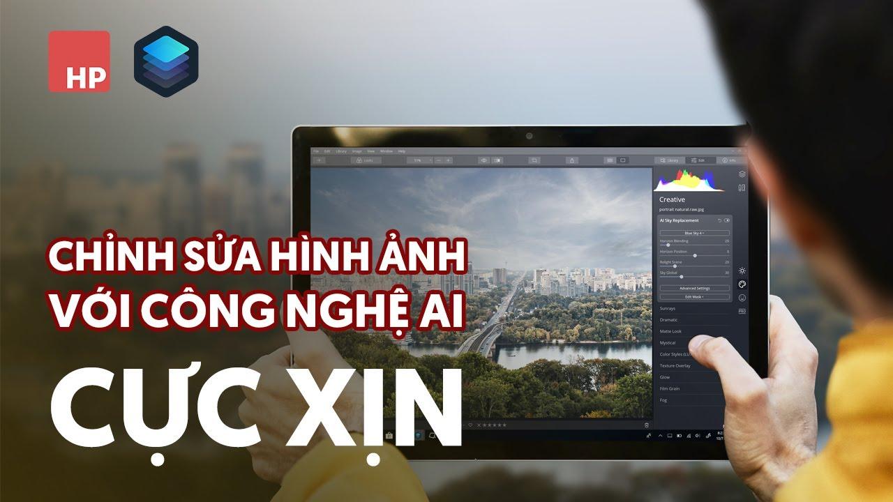 Phần mềm chỉnh ảnh sử dụng công nghệ AI – RẤT ĐÁNG ĐỂ THỬ | Luminar 4