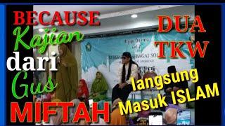Gus Miftah Detik2 Tkw Hk Masuk Islam