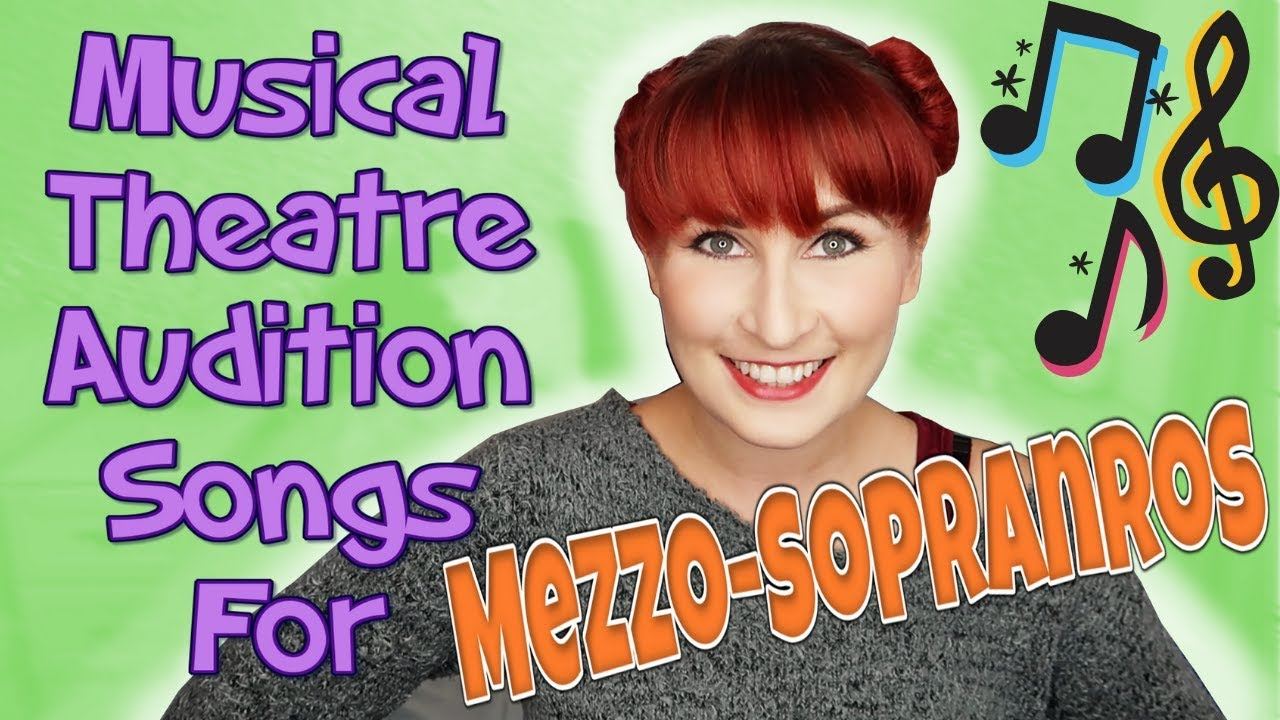 Musical Theatre Audition Songs for Mezzo Sopranos