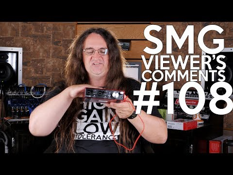 SMG Viewer's Comments #108 -  Soundcard vs Recording Interface, Cell Phones at Band Practice!