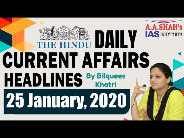 IAS Daily Current Affairs 2020 | The Hindu Analysis by Mrs Bilquees Khatri (25 January 2020)