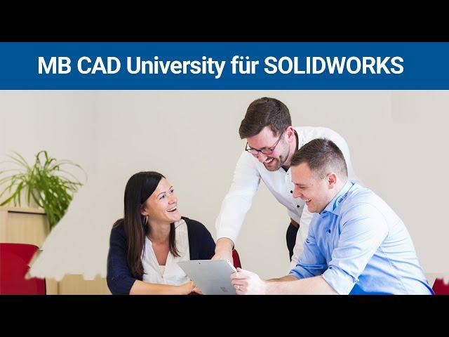 MB CAD University - Ihr Weg zum SOLIDWORKS-Profi