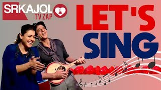 SRKajol TV Zap - Let's sing | Shah Rukh Khan and Kajol