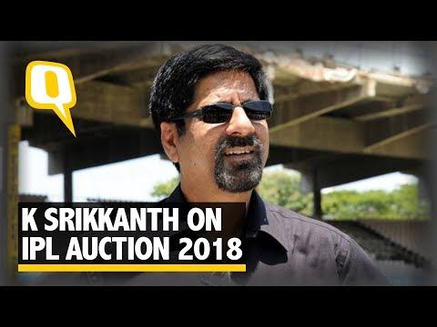 IPL Auction 2018: Former Indian Test Captain K Srikkanth Talks Exclusively to The Quint | The Quint