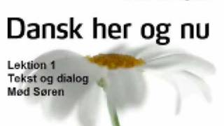 Dansk her og  nu - Lektion 1 - Tekst og dialog - Mød Søren