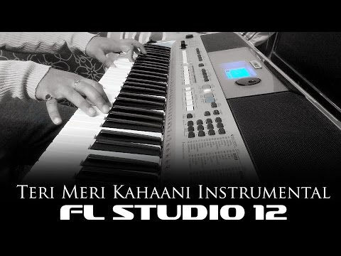 Teri Meri Kahaani (Gabbar is back) FL Studio 12 Instrumental Music ft.Syed Sohail Alvi