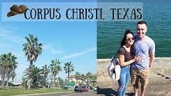 Our TEXAS Trip 2018 | Corpus Christi