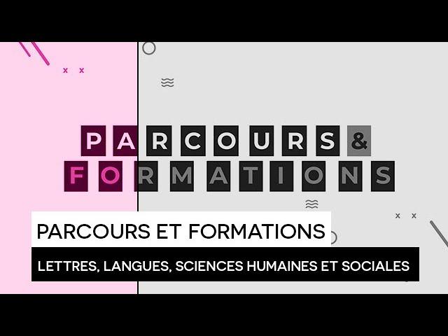 [ORIENTATION] : Parcours et Formations : Domaine Lettres, Langues, Sciences Humaines et Sociales
