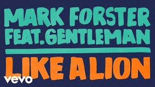 Mark Forster - Like a Lion (Official Audio) ft. Gentleman