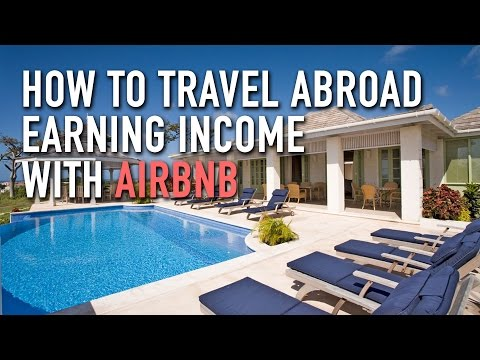 How to Travel Abroad Earning Income with AirBnB