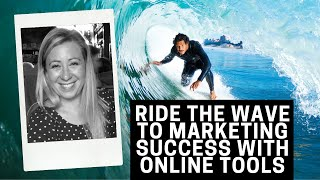 Ride the wave to marketing success with online tools