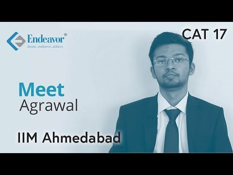 100 Percentile! | Meet Agrawal - IIM Ahmedabad | Endeavor's Pride