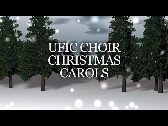 UFIC Choir - We Wish You A Merry Christmas