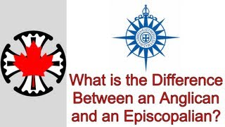 What is the Difference Between an Anglican and an Episcopalian?