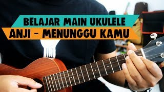 Download Lagu Belajar Main Ukulele: Anji - Menunggu Kamu (Ost. Jelita Sejuba)  Full Mp3