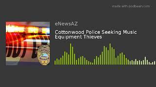 Cottonwood Police Seeking Music Equipment Thieves