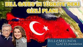 Bill Gates Vakfı'nın Türkiye'deki Gizli Planı