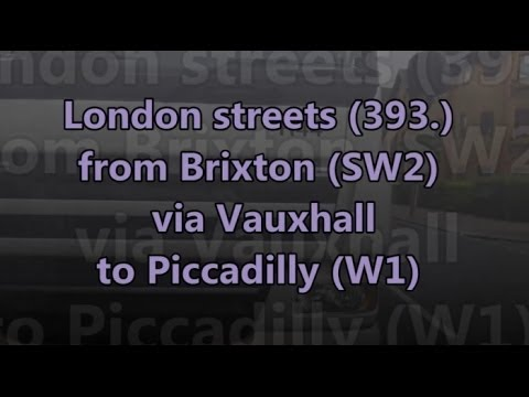 London streets (393.) - Brixton (SW2) - Vauxhall - Piccadilly (W1)