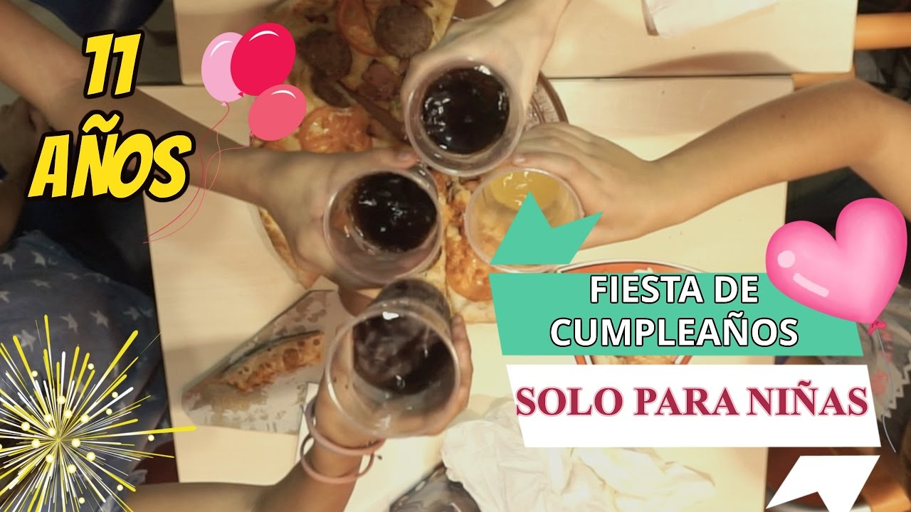 Fiesta Solo Para Ninas Cumpleanos De Sarah 11 Anos Vlog Diario