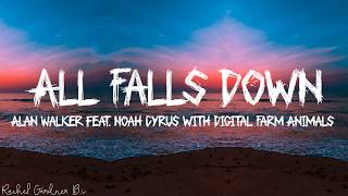Alan Walker - All Falls Down feat. Noah Cyrus with Digital Farm Animals (Lyrics)
