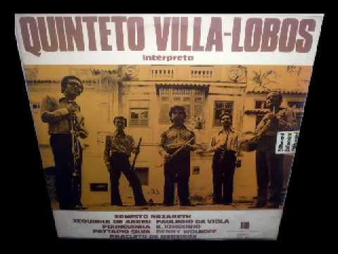 Quinteto Villa-Lobos  Naquele tempo    Apanhei-te cavaquinho    Choro negro