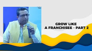 Grow like a franchisee - Part 2