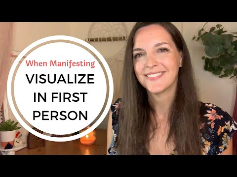 Why You Should Visualize In FIRST PERSON When Manifesting (Feel It Real!)