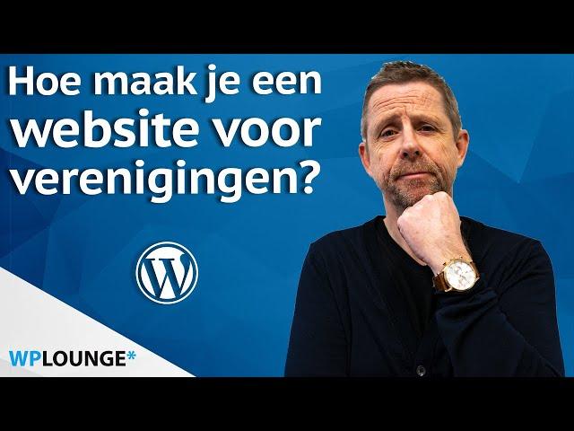 Een ledenwebsite maken | Website voor verenigingen maken met WordPress