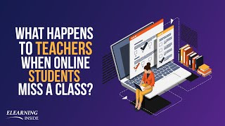 What Happens to Teachers When Online Students Miss a Class?