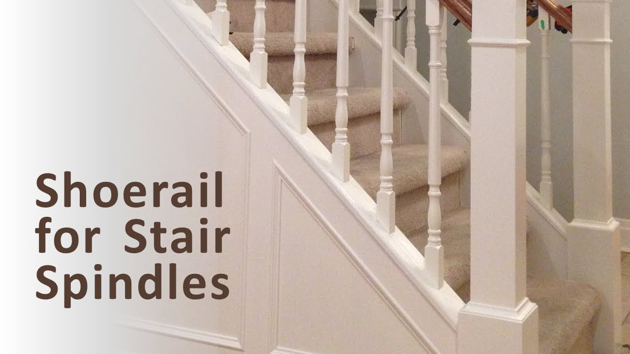 How To Make Shoerail For Stair Spindles