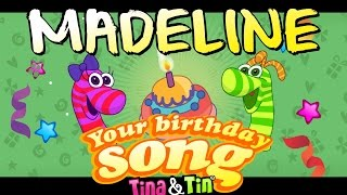 Tina&Tin Happy Birthday MADELINE 🥁 👧 🧒(Personalized Songs For Kids) 👦🏼 👧🏼