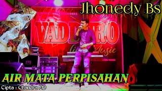 Jhonedy Bs - Air Mata Perpisahan | The Best Of Dangdut Cover Orgen Tunggal | Jhonedy Bs Official