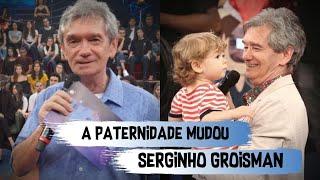 Paternidade transformou a vida de Serginho Groisman | Famosos brasileiros