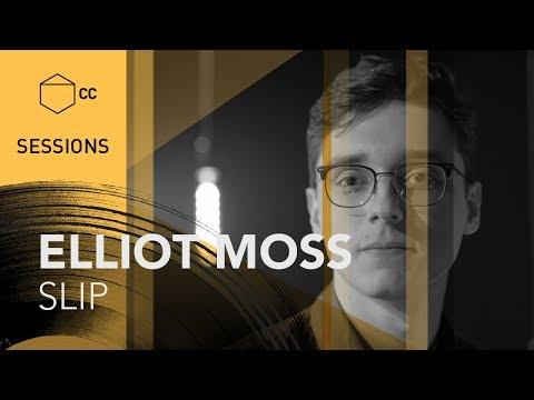 Elliot Moss - Slip | CC SESSIONS