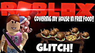 ROBLOX | BLOXBURG | COVERING MY HOUSE IN FREE FOOD!!! O.O