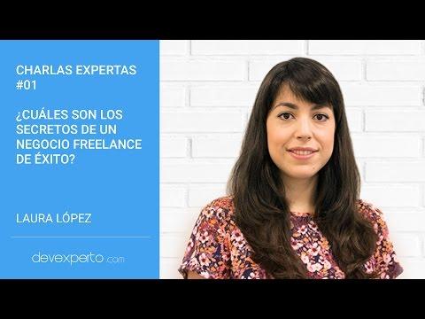 ¿Cuáles son los secretos de un negocio Freelance de éxito? con Laura López. Charlas Expertas #01