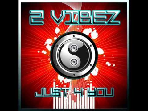 2 Vibez   Just 4 You Bass T Remix&Dj Filippo remix 2013   demo