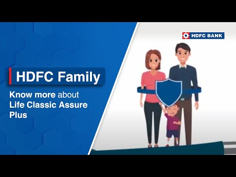 HDFC Life Classic Assure Plus Simplified For You With This Video